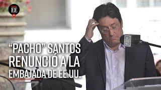Francisco Santos: las polémicas de su gestión como embajador en EE.UU. - Noticias - El Espectador