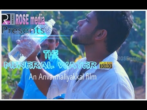 Maliyakkal_THE MINERAL WATER_MALAYALAM SHORT FILM_2016_HD