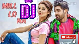 Mil Lo Na DJ remix Song