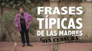 42 Frases Típicas De Las Madres (sin censura)