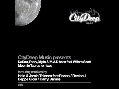 DaSouL  Fabry Diglio & M A D Boss Ft William Scott Moon in Taurus Moon in Taurus   'Reelsoul Solar Eclipse Dub'