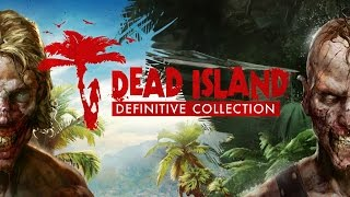 DEAD ISLAND DEFINITIVE EDITION - Gameplay do Início no PC em 1080p 60fps