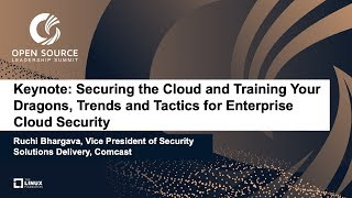 Keynote: Securing the Cloud and Training Your Dragons - Ruchi Bhargava, Comcast