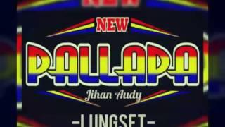 lungset jihan audy new pallapa terbaru 2016