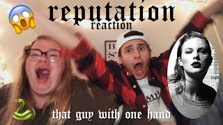 REPUTATION TAYLOR SWIFT ALBUM REACTION | THAT GUY WITH ONE HAND