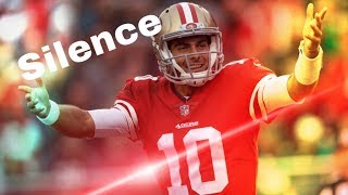 """Jimmy Garoppolo highlights """"Silence"""" 