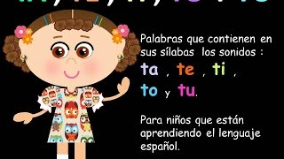 TA , TE , TI , TO  Y TU , EN  LAS PALABRAS  -  LECCIONES PARA NIÑOS  -  ESPAÑOL PARA TODOS