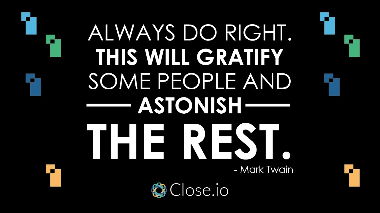 Sales Motivation Quote Always Do Right This Will Gratify Some