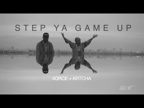 4ORCE + ARTCHA - STEP YA GAME UP