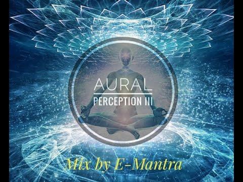 Aural Perception III / Goa Trance - Mix by E-Mantra