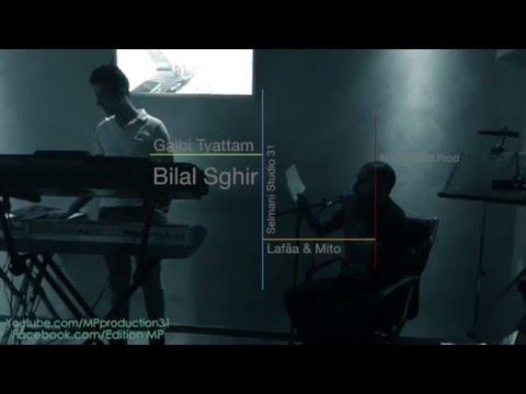 Extrait BILAL SGHIR -Galbi Tyattam-©