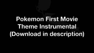 Pokemon First Movie Theme - [Instrumental]