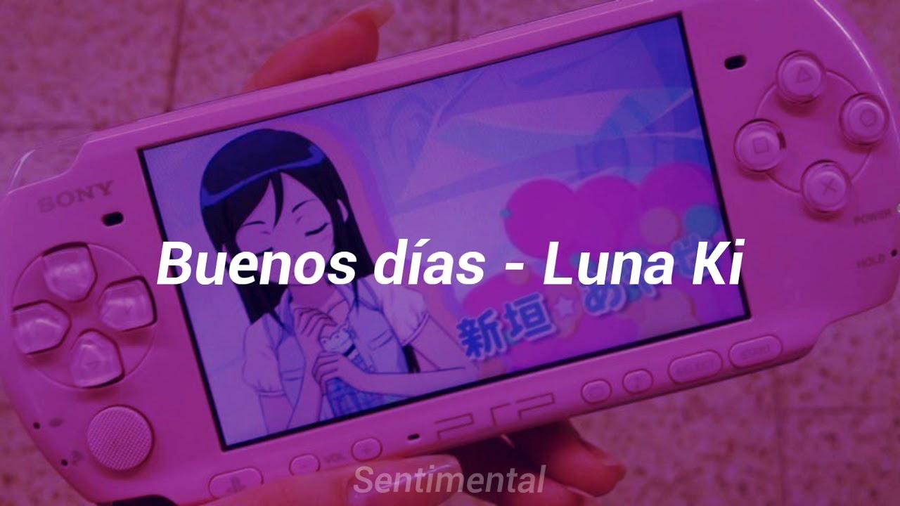 """Download Luna Ki - Buenos Días """"Letra"""
