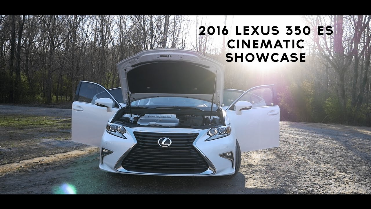 2016 Lexus 350 ES (Cinematic Showcase)