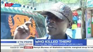 Police on spot over slum killings: Relatives accuse police of slum killings in Dandora, Mathare