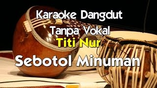 Video Karaoke Titiek Nur Sebotol Minuman download MP3, 3GP, MP4, WEBM, AVI, FLV Oktober 2017