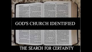 The Search for Certainty Part 21: God's Church Identified