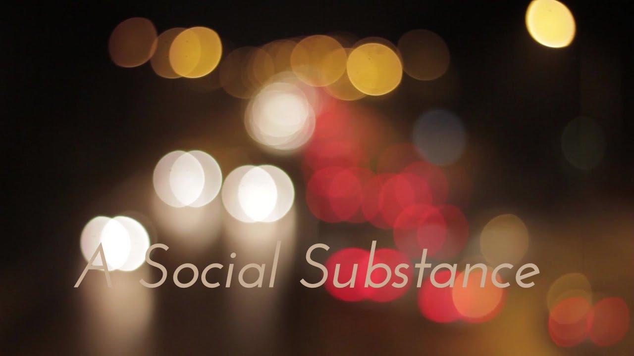 A Social Substance