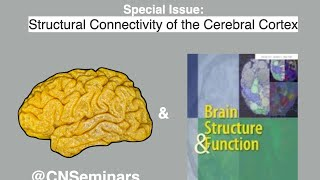 #CNScomms Day 2: Structural Connectivity of the Cerebral Cortex (unedited, start at 7min)
