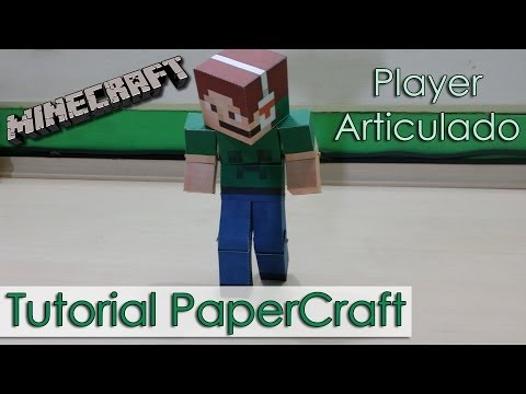 Tutorial PaperCraft Minecraft - Player Articulado / Animated Player / Bendable