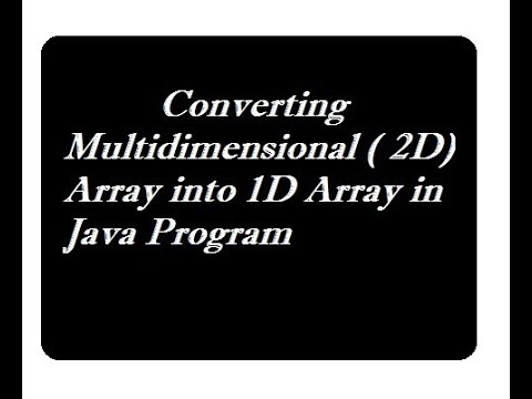 Converting Multidimensional Array Into 1D Array In Java