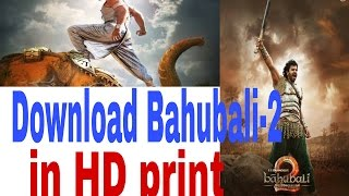 Download Bahubali-2  full movie in HD print (1.5Gb)