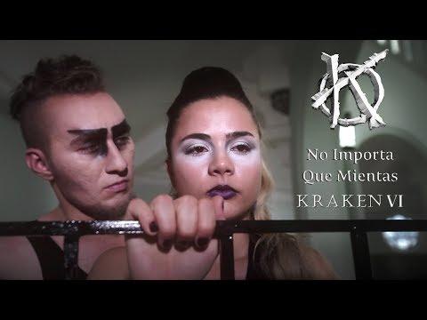 KRAKEN -  No Importa Que Mientas