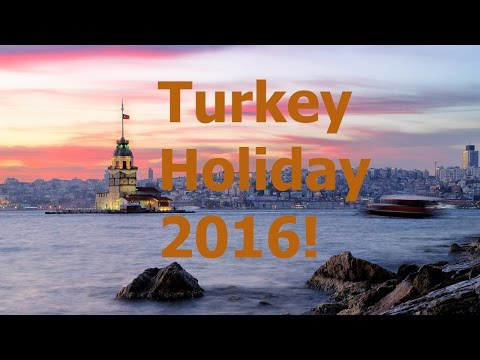 Turkey 2016! (Tour/Holiday Of Turkey)