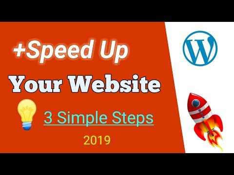 3 Steps to Speed Up Your WordPress Website in 2019