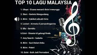 TOP 10 LAGU MALAYSIA YANG ENAK DI DENGAR