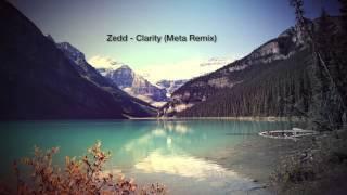 Zedd - Clarity (Meta Remix)