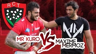 MR KURO VS MAXIME MERMOZ [ 1VS1 RUGBY ]