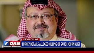 Turkey details alleged killing of Saudi journalist