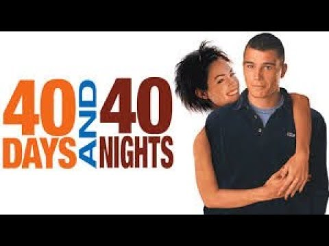 40 Days And 40 Nights Was A Good Movie