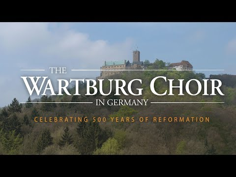 The Wartburg Choir in Germany: Celebrating 500 Years of Reformation