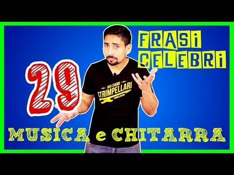 29 FRASI CELEBRI SU MUSICA E CHITARRA - Aforismi e Citazioni