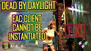 Dead By Daylight - EAC Client Cannot Be Instantiated Fix ✔ 2018! 🔴 Working