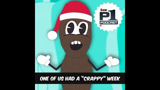 """P1 Podcast: Really """"Crappy"""" Past Few Days!"""