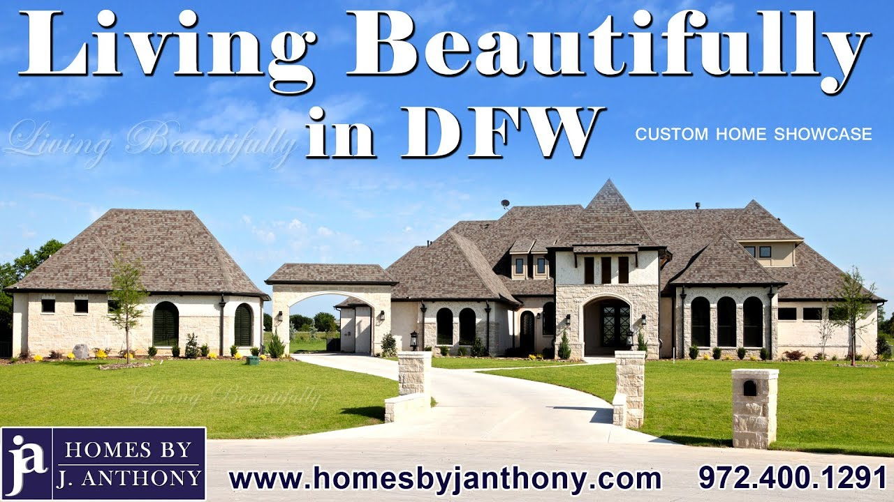 Dfw Luxury Custom Homes Builder By J Anthony Home Showcase