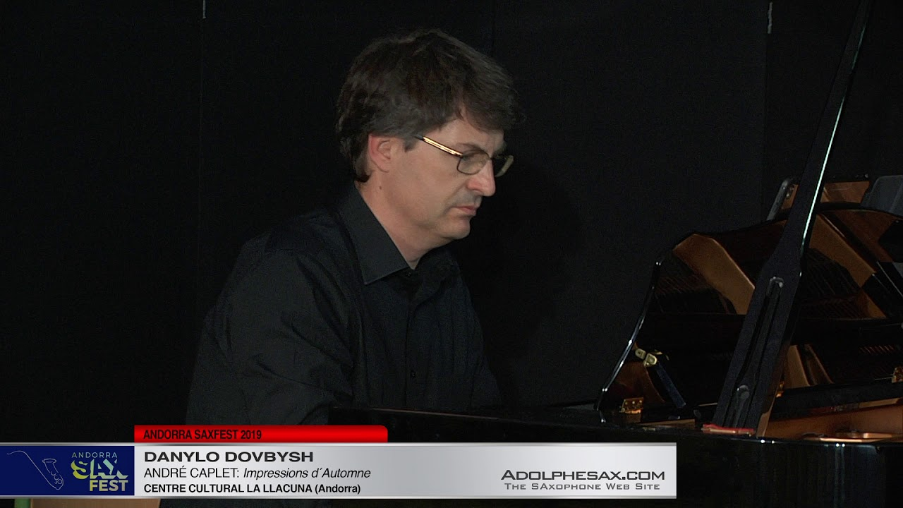 Andorra SaxFest 2019 1st Round   Danylo Dovbysh   Impressions d´Automne by Andre Caplet