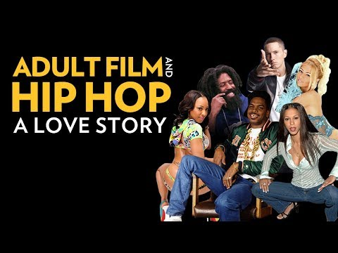 Adult Film & Hip Hop: A Love Story