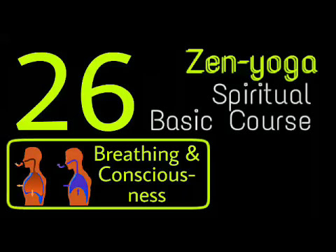 26.ZBC|| Breathing and relation with consciousness || Zenyog