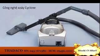 Máy hút bụi Hitachi CV-SH20V | Gía rẻ mua tại Hà Nội, TPHCM | THADACO
