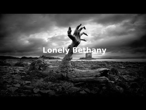 "Original Horror Fiction: ""Lonely Bethany"""