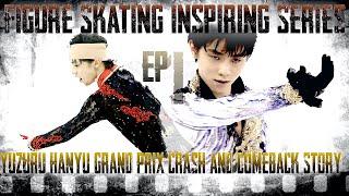 Figure Skating Redemption Series EP 1 Yuzuru Hanyu Grand Prix 2014 Crash on ice and Comeback Story