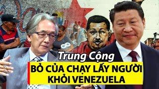 Nguyễn Xuân Nghĩa ♥ Trung Quốc bỏ của chạy lấy người khỏi Venezuela