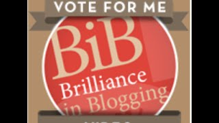 Brilliance in Blogging Awards! On Shortlist in VIDEO category! Whoop!