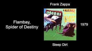 Frank Zappa - Flambay, Spider of Destiny - Sleep Dirt [1979]