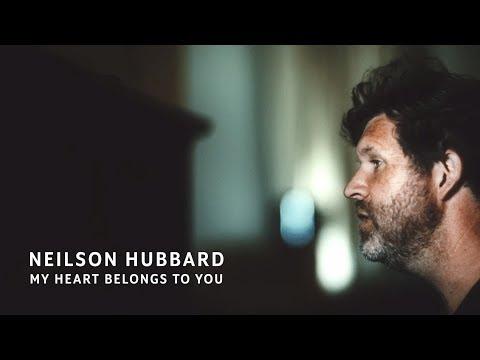 Neilson Hubbard - My Heart Belongs To You