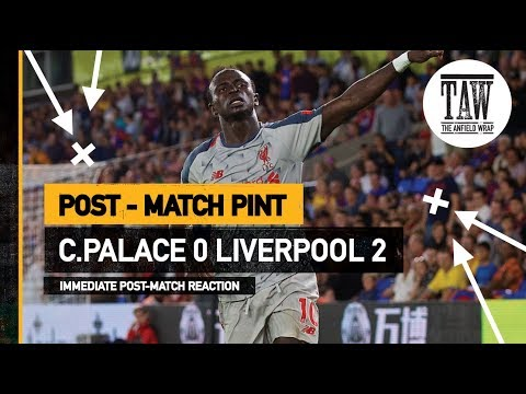 Crystal Palace 0 Liverpool 2 Post Match Pint